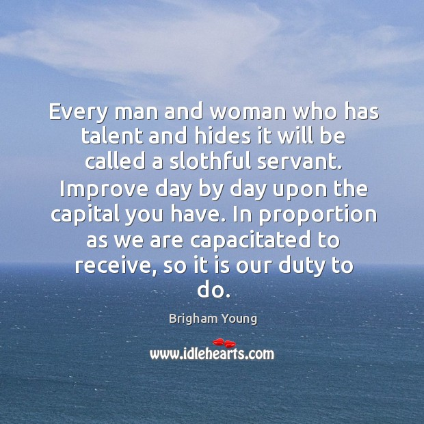 Image, Every man and woman who has talent and hides it will be