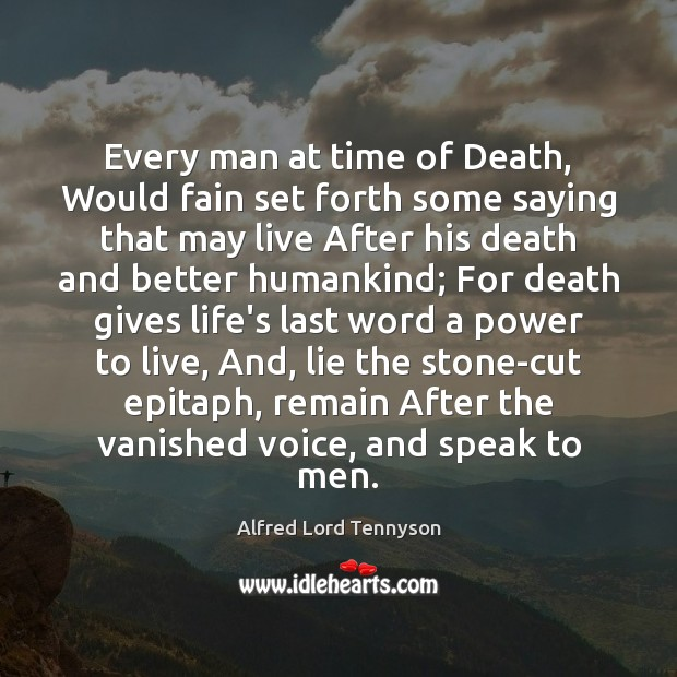 Image, Every man at time of Death, Would fain set forth some saying