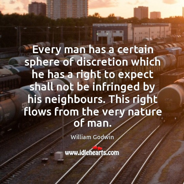 Every man has a certain sphere of discretion which he has a right to expect shall not Image