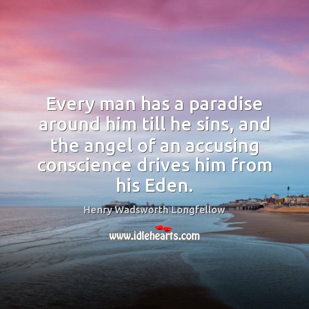 Image, Every man has a paradise around him till he sins, and the