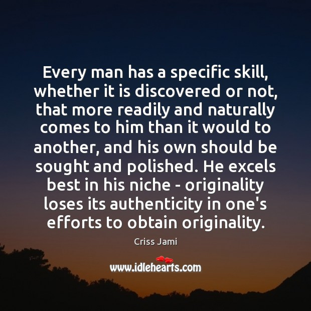Every man has a specific skill, whether it is discovered or not, Image