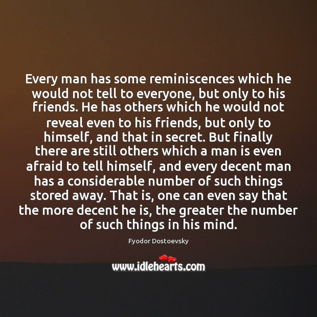 Image, Every man has some reminiscences which he would not tell to everyone,
