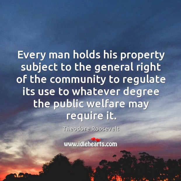 Image, Every man holds his property subject to the general right of the