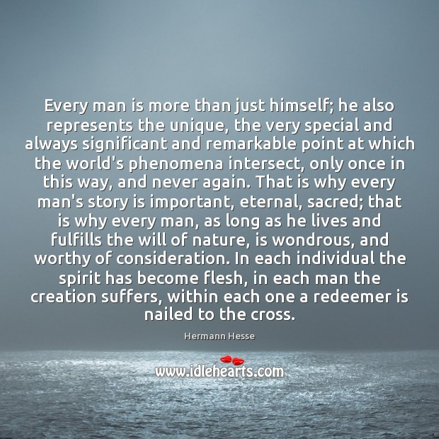 Image, Every man is more than just himself; he also represents the unique,