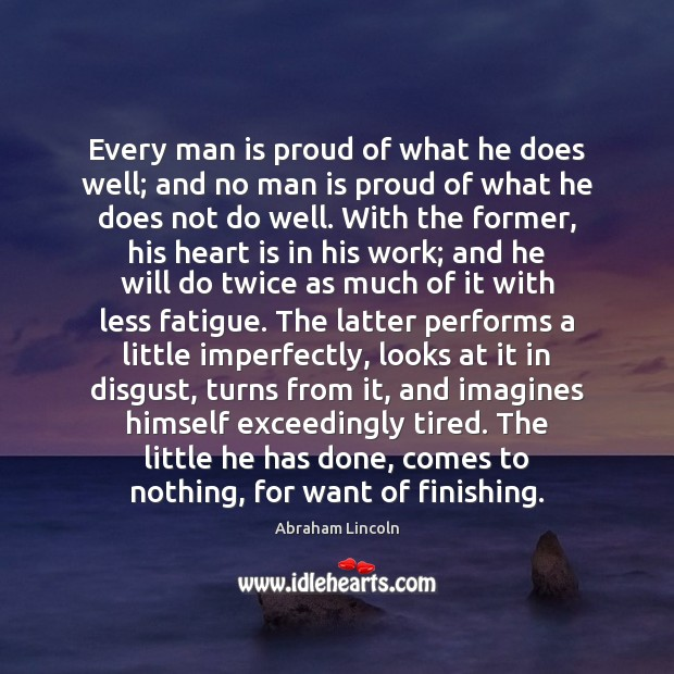 Image, Every man is proud of what he does well; and no man