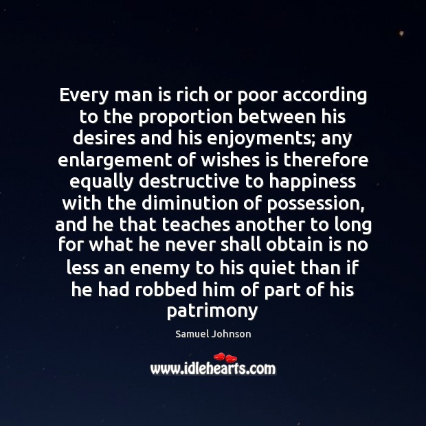 Image, Every man is rich or poor according to the proportion between his