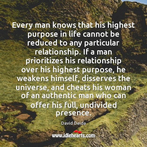 Every man knows that his highest purpose in life cannot be reduced Image