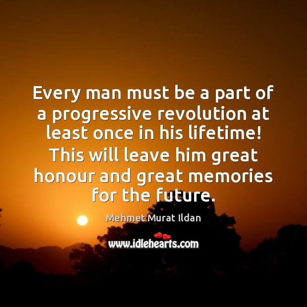 Image, Every man must be a part of a progressive revolution at least