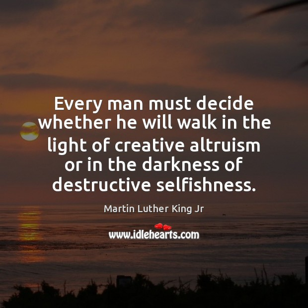 Every man must decide whether he will walk in the light of Image