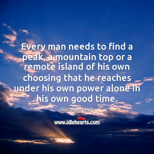 Image, Every man needs to find a peak, a mountain top or a