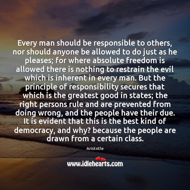 Every man should be responsible to others, nor should anyone be allowed Image