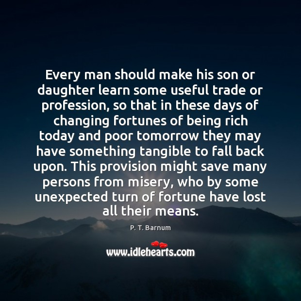 Image, Every man should make his son or daughter learn some useful trade