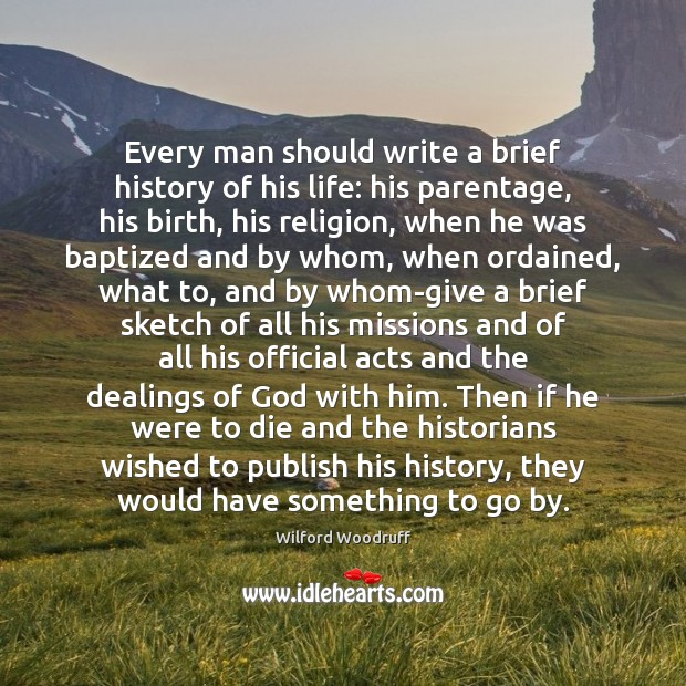 Every man should write a brief history of his life: his parentage, Image