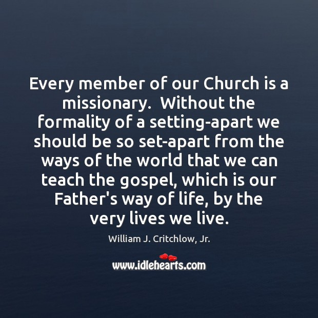 Every member of our Church is a missionary.  Without the formality of Image