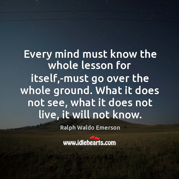 Every mind must know the whole lesson for itself,-must go over Image