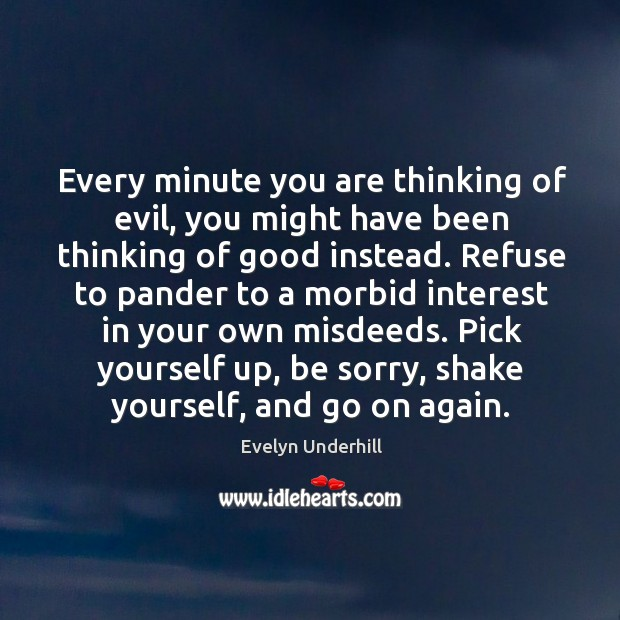 Every minute you are thinking of evil, you might have been thinking Image