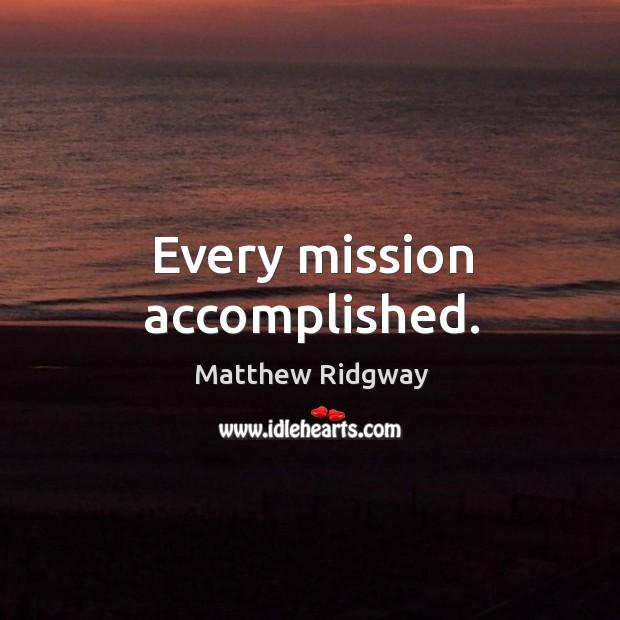 Every mission accomplished. Image