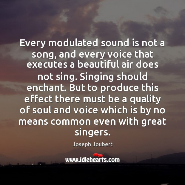 Every modulated sound is not a song, and every voice that executes Image
