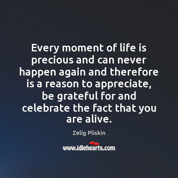 Image, Every moment of life is precious and can never happen again and