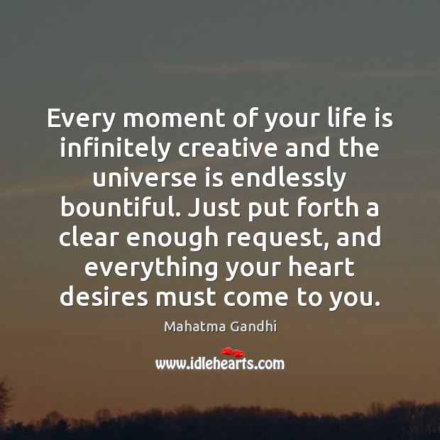 Every moment of your life is infinitely creative and the universe is Image