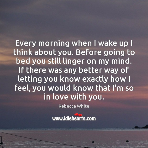Every morning when I wake up I think about you. Before going Image