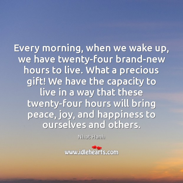 Image, Every morning, when we wake up, we have twenty-four brand-new hours to