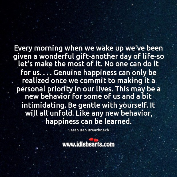 Every morning when we wake up we've been given a wonderful gift-another Priority Quotes Image