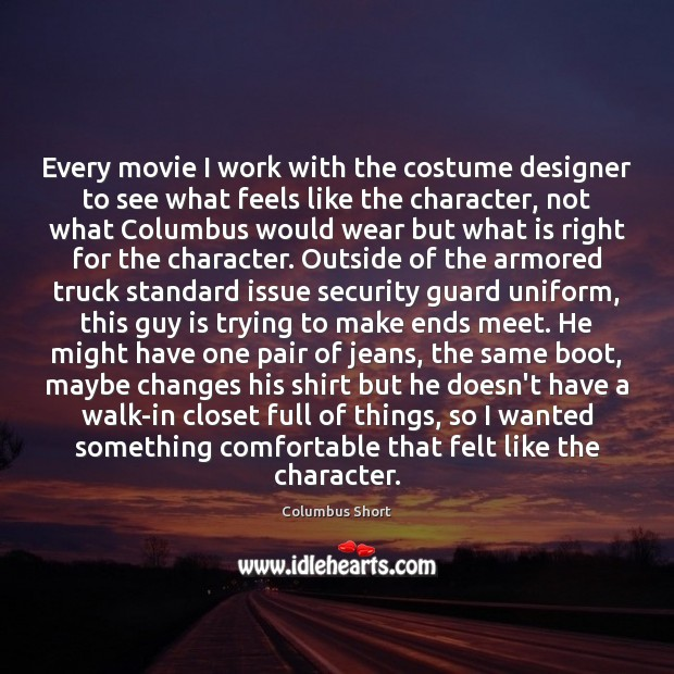 Image, Every movie I work with the costume designer to see what feels