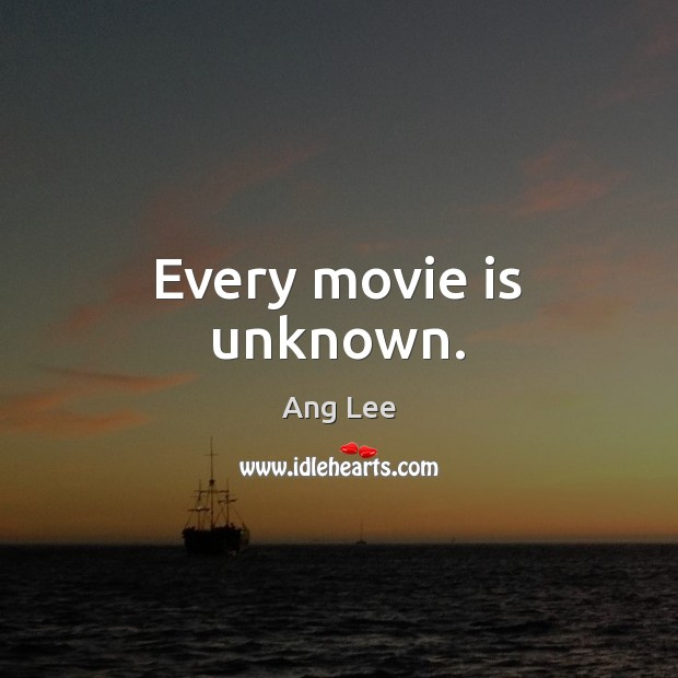 Every movie is unknown. Image