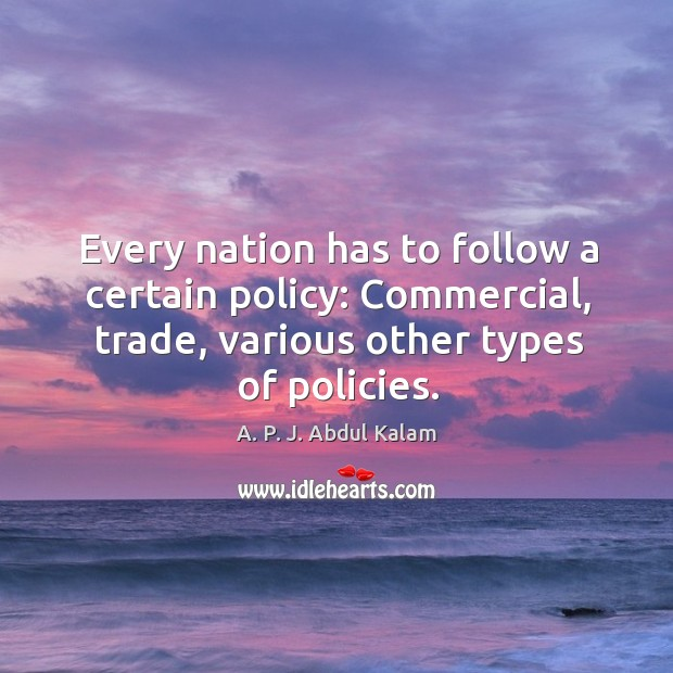 Image, Every nation has to follow a certain policy: commercial, trade, various other types of policies.