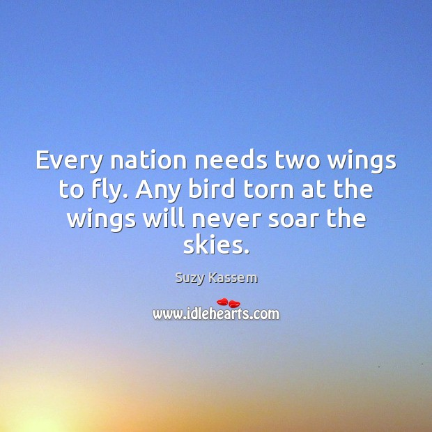 Image, Every nation needs two wings to fly. Any bird torn at the wings will never soar the skies.