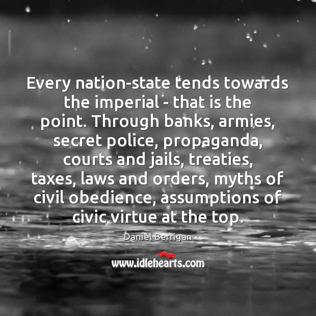 Image, Every nation-state tends towards the imperial – that is the point. Through