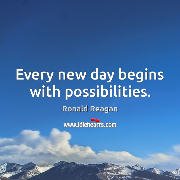 Image, Every new day begins with possibilities.