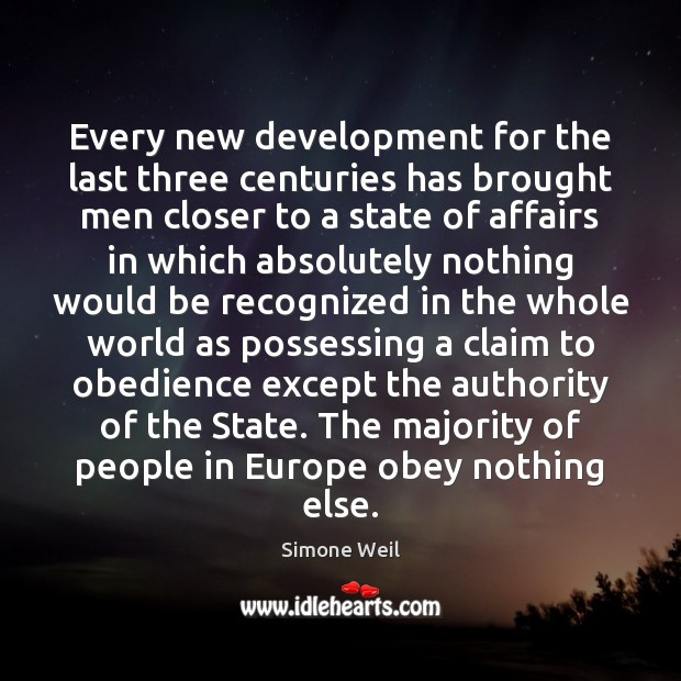 Every new development for the last three centuries has brought men closer Image