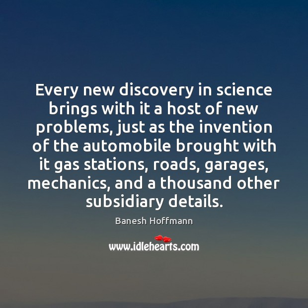 Image, Every new discovery in science brings with it a host of new