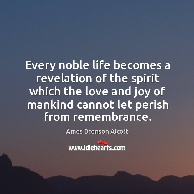 Every noble life becomes a revelation of the spirit which the love Image