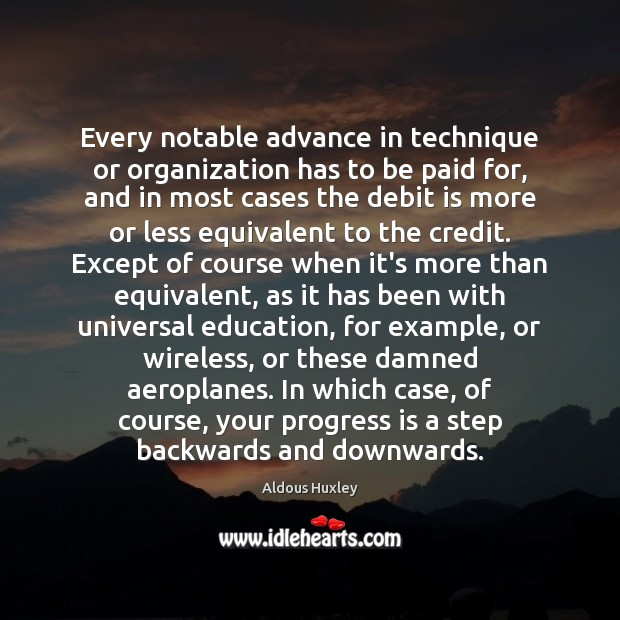 Every notable advance in technique or organization has to be paid for, Progress Quotes Image