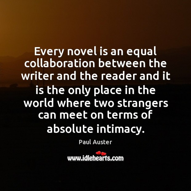 Every novel is an equal collaboration between the writer and the reader Image