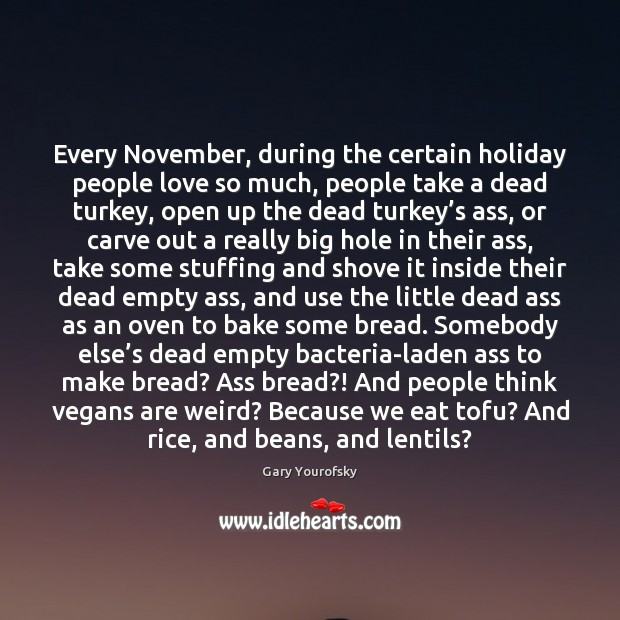 Every November, during the certain holiday people love so much, people take Holiday Quotes Image