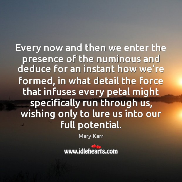 Every now and then we enter the presence of the numinous and Image