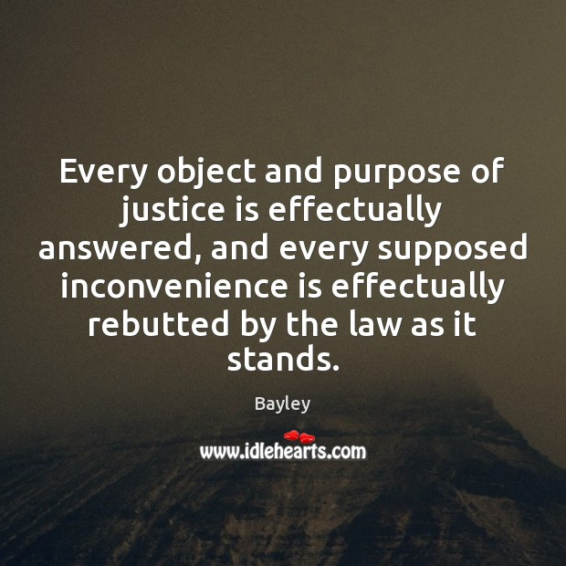Image, Every object and purpose of justice is effectually answered, and every supposed
