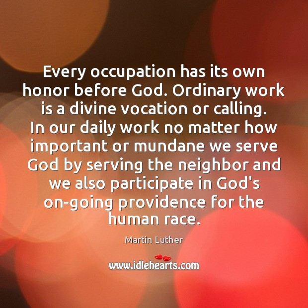 Image, Every occupation has its own honor before God. Ordinary work is a