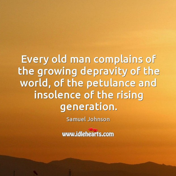Every old man complains of the growing depravity of the world, of Image
