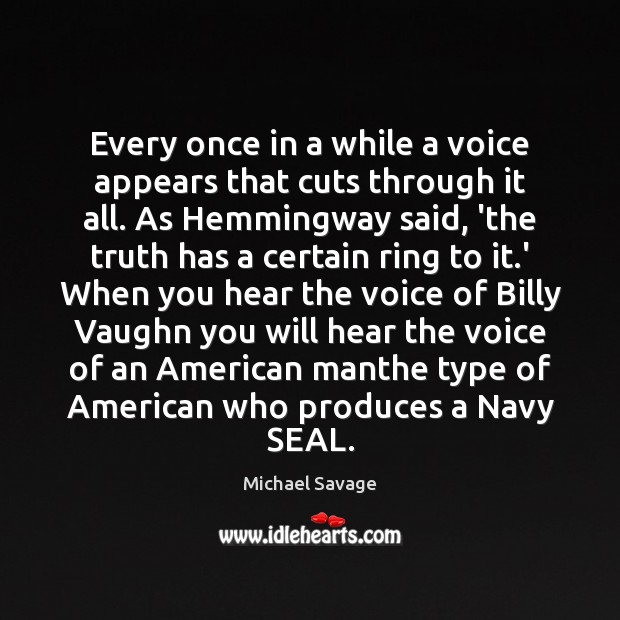 Every once in a while a voice appears that cuts through it Michael Savage Picture Quote