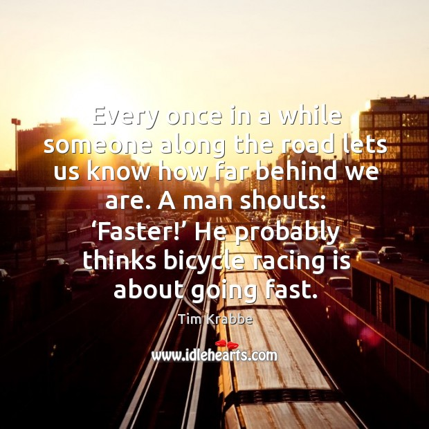 Every once in a while someone along the road lets us know Racing Quotes Image