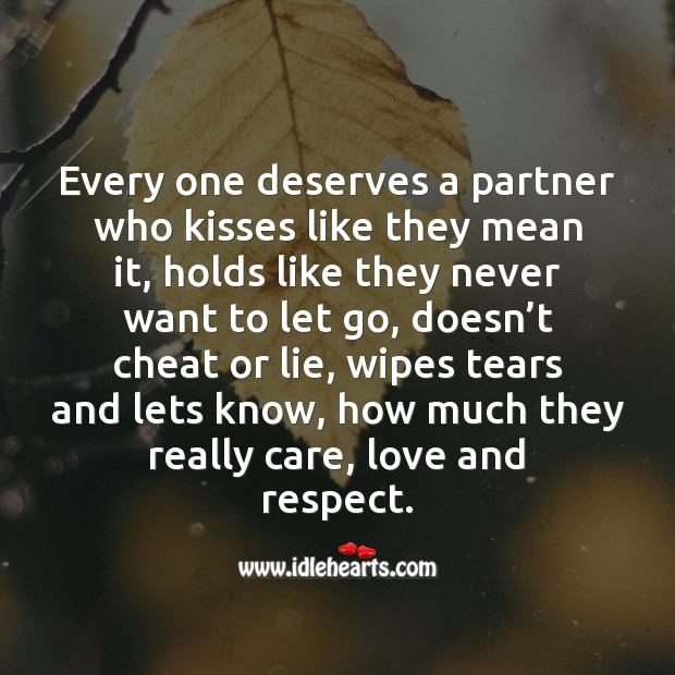 Image, Every one deserves a partner who cares, loves and respects.