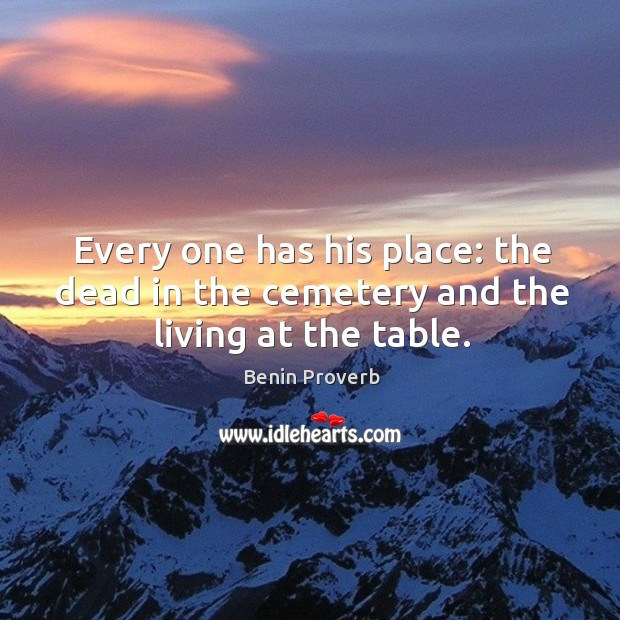 Image, Every one has his place: the dead in the cemetery and the living at the table.