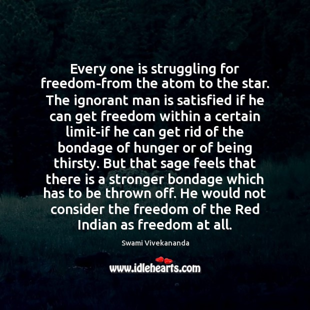 Every one is struggling for freedom-from the atom to the star. The Image