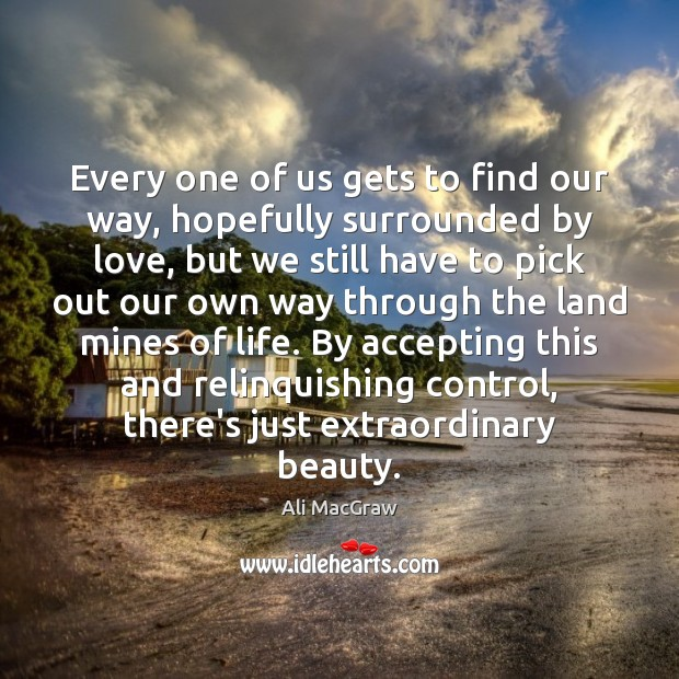 Every one of us gets to find our way, hopefully surrounded by Image