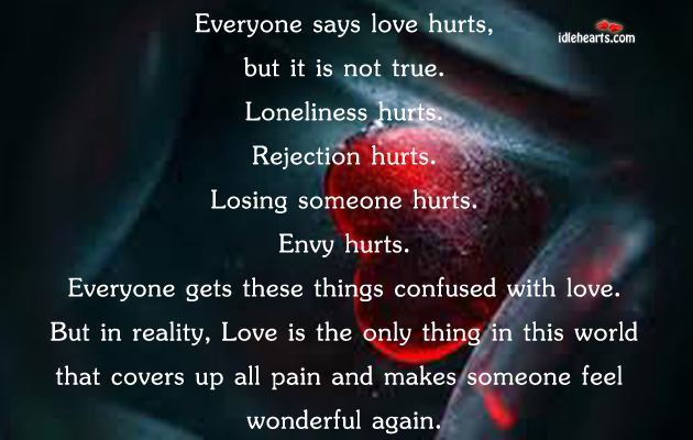Everyone Says Love Hurts But It Is Not True